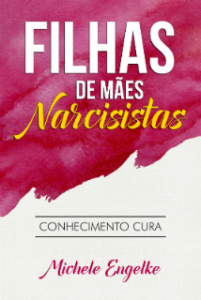 Filhas de Mães Narcisistas Conhecimento Cura - eBook