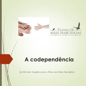 A codependencia - Filhas de Mães Narcisistas