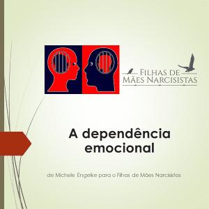 A dependencia emocional - Filhas de Mães Narcisistas