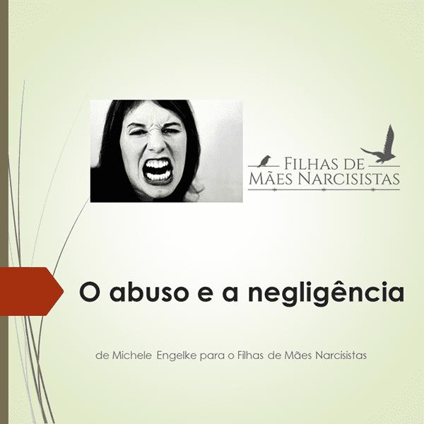 O abuso e a negligência – Filhas de Mães Narcisistas
